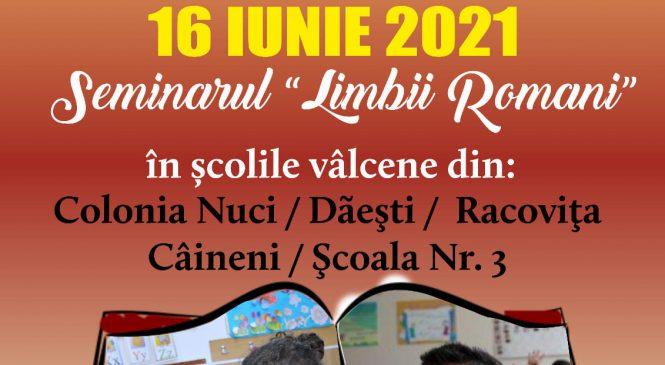 PARTIDA ROMILOR VALCE IN COLABORARE CU INSPECTORATUL SCOLAR VĂLCEAN ORGANIZEAZA SEMINARI DE ZIUA LIMBII ROMANII